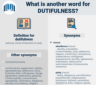 dutifulness, synonym dutifulness, another word for dutifulness, words like dutifulness, thesaurus dutifulness