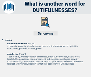 dutifulnesses, synonym dutifulnesses, another word for dutifulnesses, words like dutifulnesses, thesaurus dutifulnesses