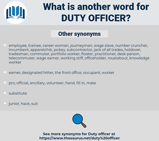 duty officer, synonym duty officer, another word for duty officer, words like duty officer, thesaurus duty officer