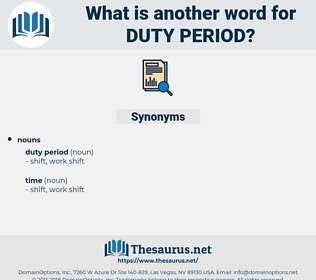 duty period, synonym duty period, another word for duty period, words like duty period, thesaurus duty period
