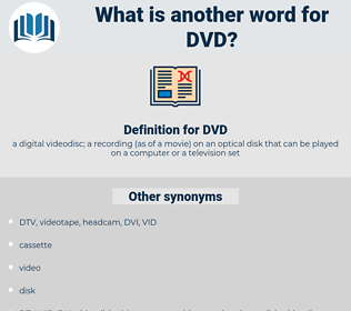 DVD, synonym DVD, another word for DVD, words like DVD, thesaurus DVD