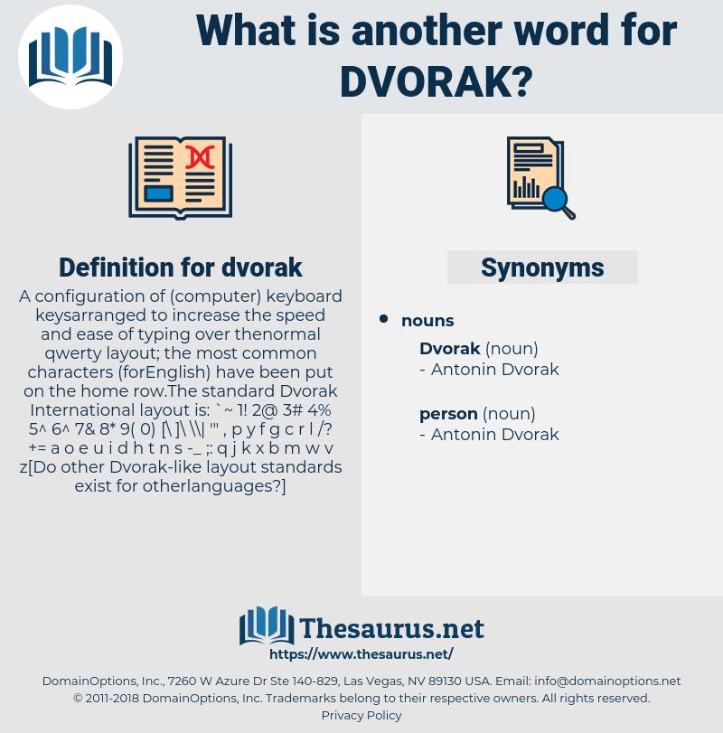 dvorak, synonym dvorak, another word for dvorak, words like dvorak, thesaurus dvorak