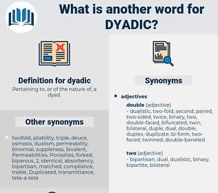 dyadic, synonym dyadic, another word for dyadic, words like dyadic, thesaurus dyadic