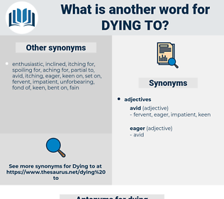dying to, synonym dying to, another word for dying to, words like dying to, thesaurus dying to
