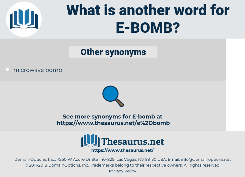 E-bomb, synonym E-bomb, another word for E-bomb, words like E-bomb, thesaurus E-bomb