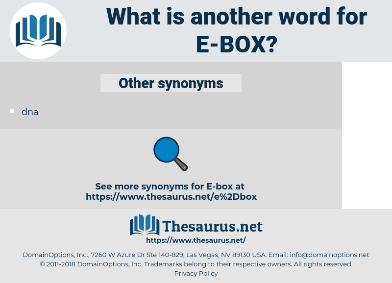 e-box, synonym e-box, another word for e-box, words like e-box, thesaurus e-box
