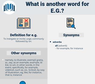 e.g., synonym e.g., another word for e.g., words like e.g., thesaurus e.g.