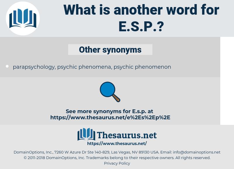e.s.p., synonym e.s.p., another word for e.s.p., words like e.s.p., thesaurus e.s.p.