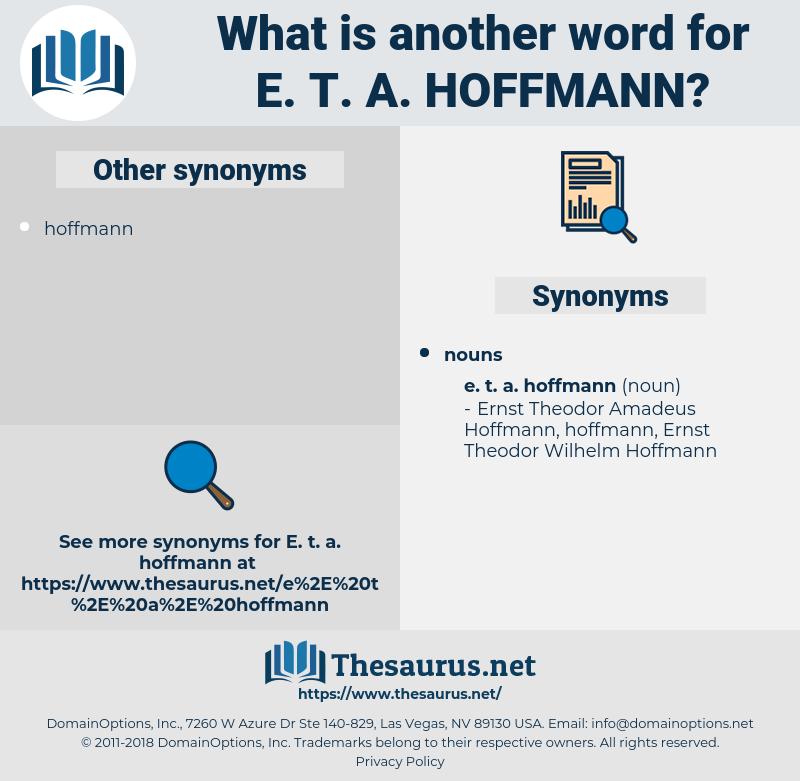 E. T. A. Hoffmann, synonym E. T. A. Hoffmann, another word for E. T. A. Hoffmann, words like E. T. A. Hoffmann, thesaurus E. T. A. Hoffmann