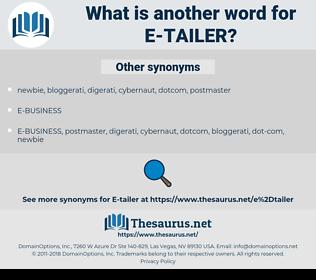 e-tailer, synonym e-tailer, another word for e-tailer, words like e-tailer, thesaurus e-tailer