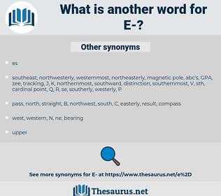 e, synonym e, another word for e, words like e, thesaurus e