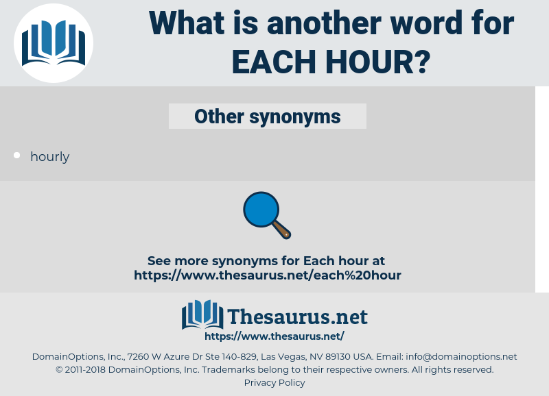 each hour, synonym each hour, another word for each hour, words like each hour, thesaurus each hour