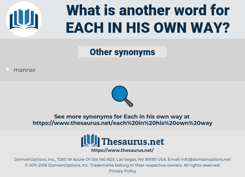 each in his own way, synonym each in his own way, another word for each in his own way, words like each in his own way, thesaurus each in his own way