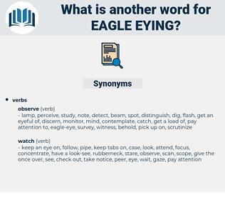 eagle eying, synonym eagle eying, another word for eagle eying, words like eagle eying, thesaurus eagle eying