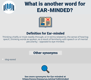 Ear-minded, synonym Ear-minded, another word for Ear-minded, words like Ear-minded, thesaurus Ear-minded