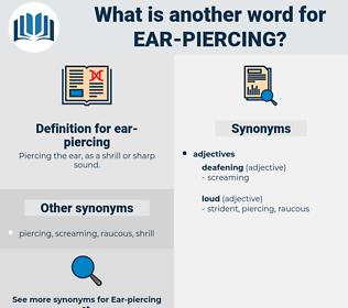 ear-piercing, synonym ear-piercing, another word for ear-piercing, words like ear-piercing, thesaurus ear-piercing