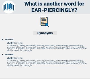 ear-piercingly, synonym ear-piercingly, another word for ear-piercingly, words like ear-piercingly, thesaurus ear-piercingly