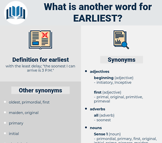 earliest, synonym earliest, another word for earliest, words like earliest, thesaurus earliest