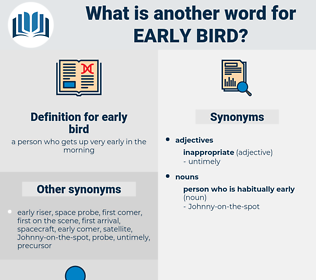 early bird, synonym early bird, another word for early bird, words like early bird, thesaurus early bird