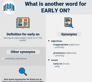 early on, synonym early on, another word for early on, words like early on, thesaurus early on