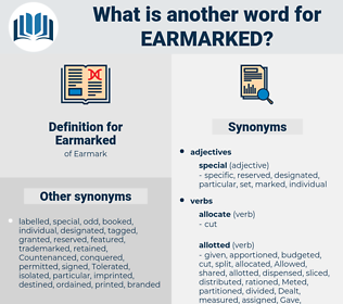 Earmarked, synonym Earmarked, another word for Earmarked, words like Earmarked, thesaurus Earmarked