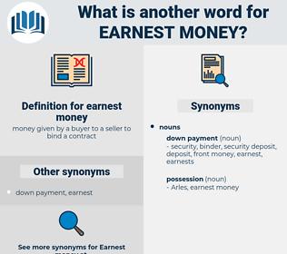 earnest money, synonym earnest money, another word for earnest money, words like earnest money, thesaurus earnest money