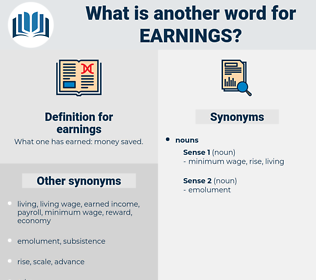 earnings, synonym earnings, another word for earnings, words like earnings, thesaurus earnings