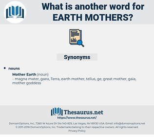 earth mothers, synonym earth mothers, another word for earth mothers, words like earth mothers, thesaurus earth mothers