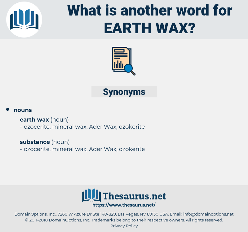 earth wax, synonym earth wax, another word for earth wax, words like earth wax, thesaurus earth wax
