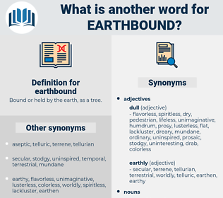 earthbound, synonym earthbound, another word for earthbound, words like earthbound, thesaurus earthbound
