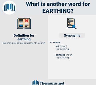 earthing, synonym earthing, another word for earthing, words like earthing, thesaurus earthing