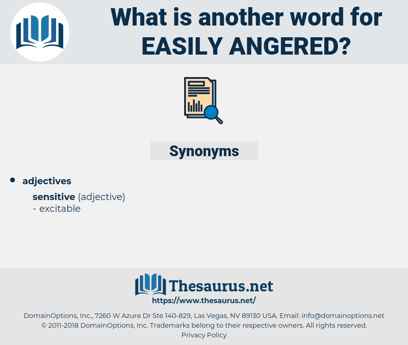 easily angered, synonym easily angered, another word for easily angered, words like easily angered, thesaurus easily angered