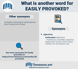 easily provoked, synonym easily provoked, another word for easily provoked, words like easily provoked, thesaurus easily provoked