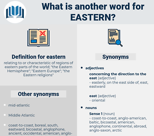 eastern, synonym eastern, another word for eastern, words like eastern, thesaurus eastern