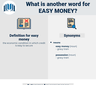 easy money, synonym easy money, another word for easy money, words like easy money, thesaurus easy money