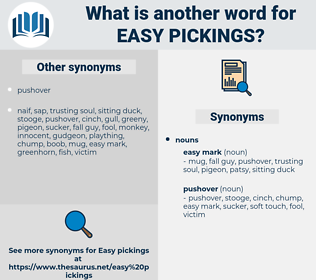 easy pickings, synonym easy pickings, another word for easy pickings, words like easy pickings, thesaurus easy pickings