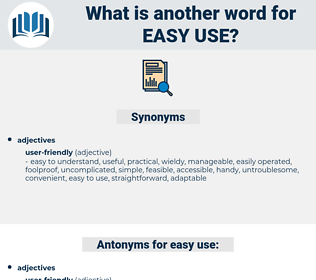 easy use, synonym easy use, another word for easy use, words like easy use, thesaurus easy use