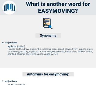 easymoving, synonym easymoving, another word for easymoving, words like easymoving, thesaurus easymoving