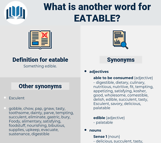 eatable, synonym eatable, another word for eatable, words like eatable, thesaurus eatable