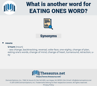 eating ones word, synonym eating ones word, another word for eating ones word, words like eating ones word, thesaurus eating ones word