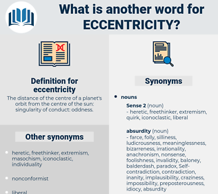eccentricity, synonym eccentricity, another word for eccentricity, words like eccentricity, thesaurus eccentricity
