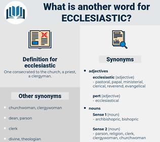 ecclesiastic, synonym ecclesiastic, another word for ecclesiastic, words like ecclesiastic, thesaurus ecclesiastic