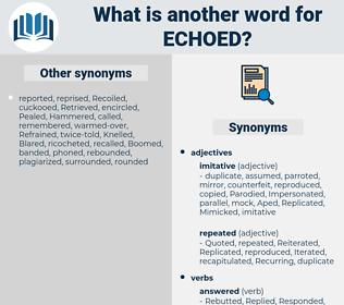 Echoed, synonym Echoed, another word for Echoed, words like Echoed, thesaurus Echoed