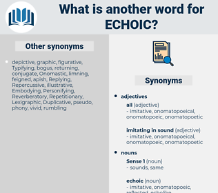 echoic, synonym echoic, another word for echoic, words like echoic, thesaurus echoic