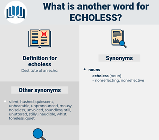 echoless, synonym echoless, another word for echoless, words like echoless, thesaurus echoless