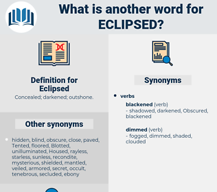 Eclipsed, synonym Eclipsed, another word for Eclipsed, words like Eclipsed, thesaurus Eclipsed