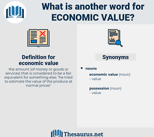 economic value, synonym economic value, another word for economic value, words like economic value, thesaurus economic value