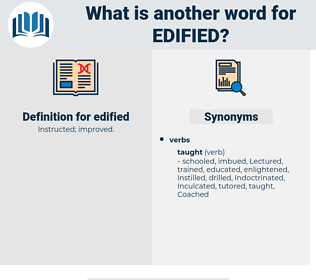 edified, synonym edified, another word for edified, words like edified, thesaurus edified