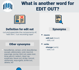 edit out, synonym edit out, another word for edit out, words like edit out, thesaurus edit out