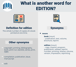edition, synonym edition, another word for edition, words like edition, thesaurus edition